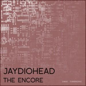 jaydiohead_encore_cover_web